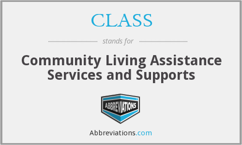 CLASS - Community Living Assistance Services and Supports