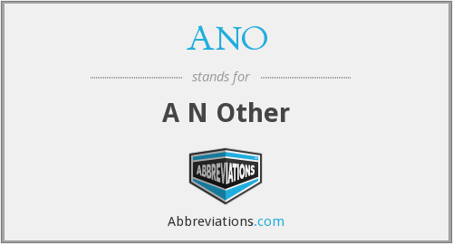What does ANO stand for?