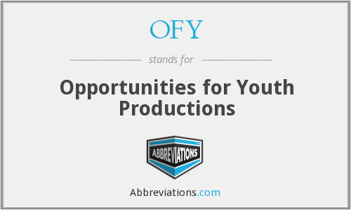 OFY - Opportunities for Youth Productions