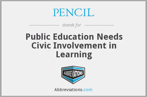 PENCIL - Public Education Needs Civic Involvement in Learning