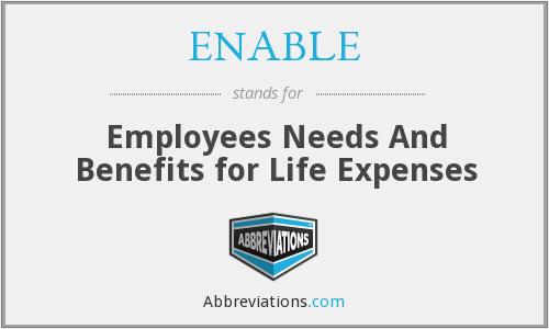 ENABLE - Employees Needs And Benefits for Life Expenses