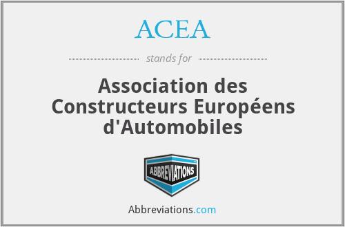 ACEA - Association des Constructeurs Européens d'Automobiles