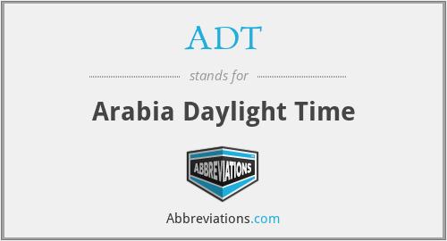 ADT - Arabia Daylight Time