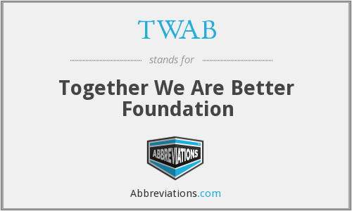 TWAB - Together We Are Better Foundation