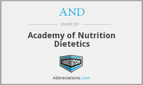 AND - Academy of Nutrition Dietetics