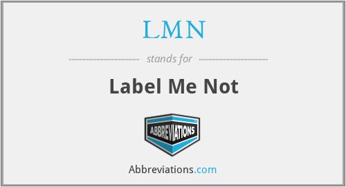 LMN - Label Me Not