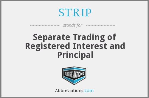 STRIP - Separate Trading of Registered Interest and Principal