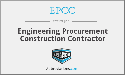 EPCC - Engineering Procurement Construction Contractor