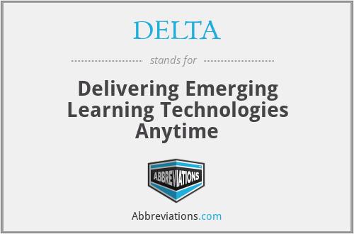 DELTA - Delivering Emerging Learning Technologies Anytime