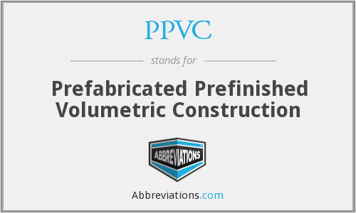PPVC - Prefabricated Prefinished Volumetric Construction