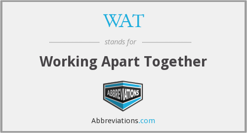 WAT - Working Apart Together