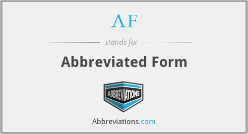 AF - Abbreviated Form