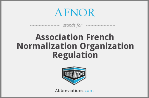 What does AFNOR stand for?