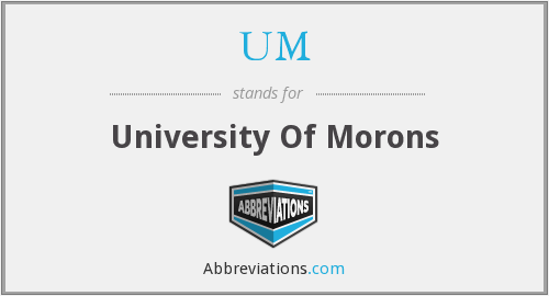 UM - University Of Morons