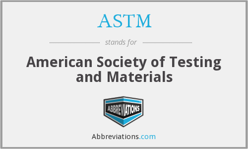 ASTM - American Society of Testing and Materials