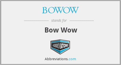 What does BOWOW stand for?