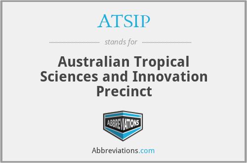 ATSIP - Australian Tropical Sciences and Innovation Precinct