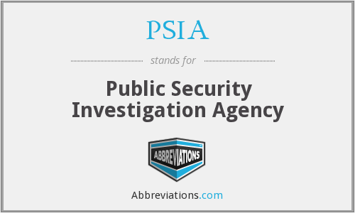 PSIA - Public Security Investigation Agency