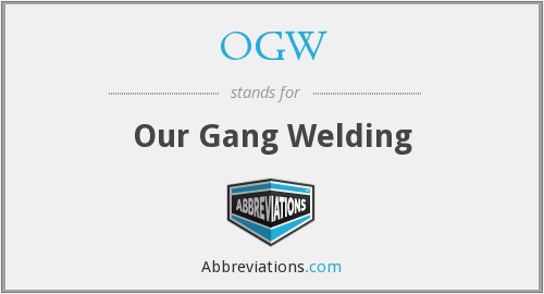OGW - Our Gang Welding