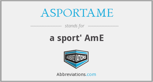 What does ASPORTAME stand for?