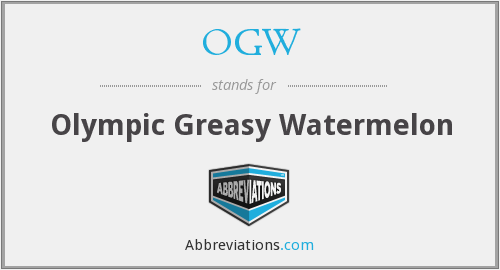 OGW - Olympic Greasy Watermelon