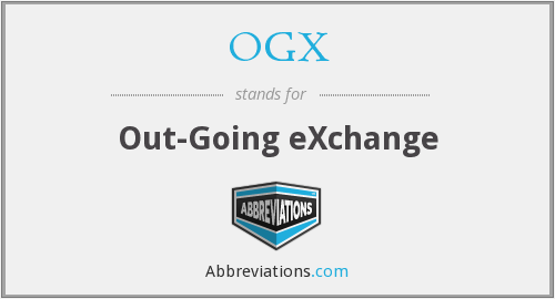 OGX - Out-Going eXchange