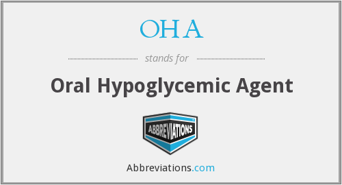 OHA - Oral Hypoglycemic Agent