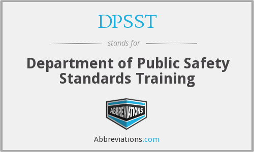 DPSST - Department of Public Safety Standards Training