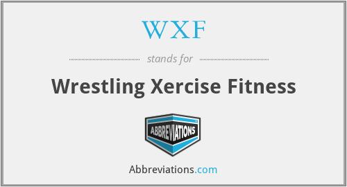 WXF - Wrestling Xercise Fitness