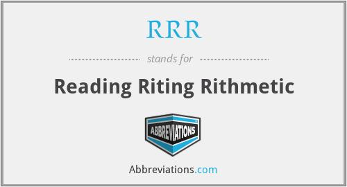 RRR - Reading Riting Rithmetic