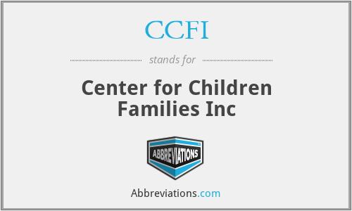 CCFI - Center for Children Families Inc