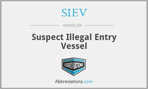 SIEV - Suspect Illegal Entry Vessel