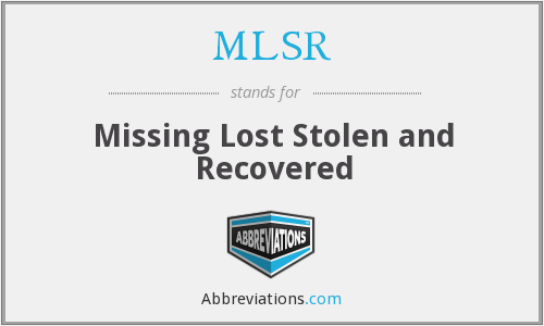 MLSR - Missing Lost Stolen and Recovered