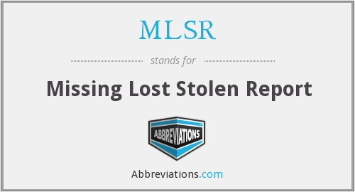 MLSR - Missing Lost Stolen Report
