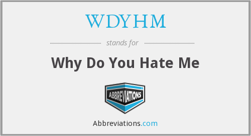 What does WDYHM stand for?