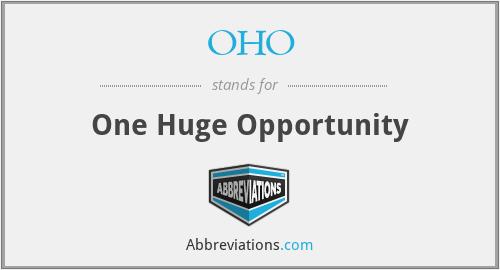 OHO - One Huge Opportunity
