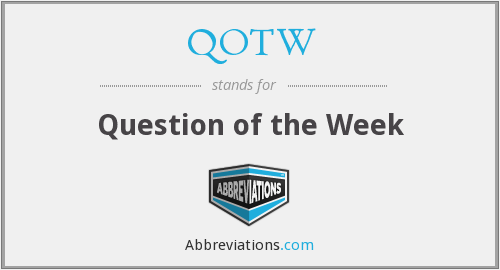 What does QOTW stand for?