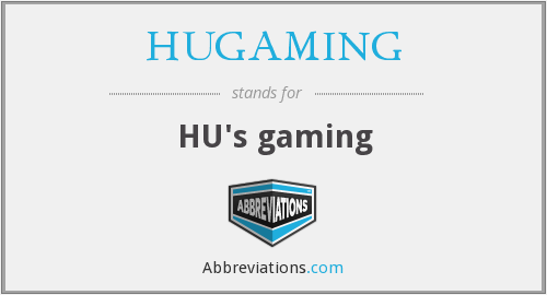 What does HUGAMING stand for?