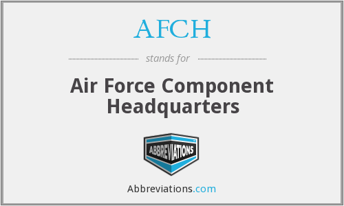 AFCH - Air Force Component Headquarters