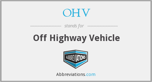 OHV - Off Highway Vehicle