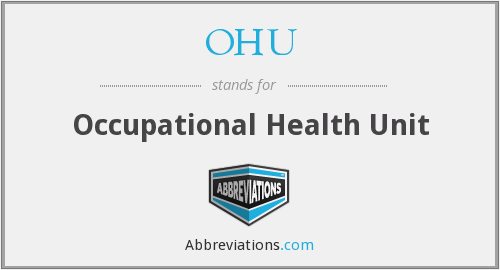 OHU - Occupational Health Unit