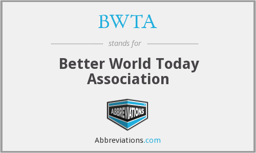 What does BWTA stand for?