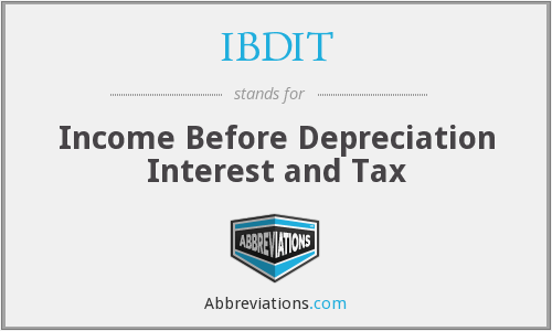 IBDIT - Income Before Depreciation Interest and Tax