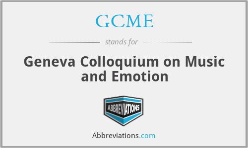 GCME - Geneva Colloquium on Music and Emotion