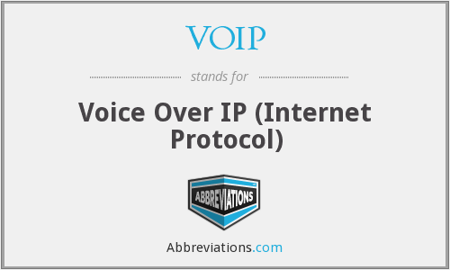 VOIP - Voice Over IP (Internet Protocol)