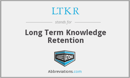 LTKR - Long Term Knowledge Retention