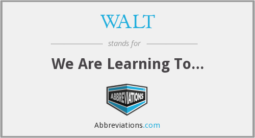 WALT - We Are Learning To…