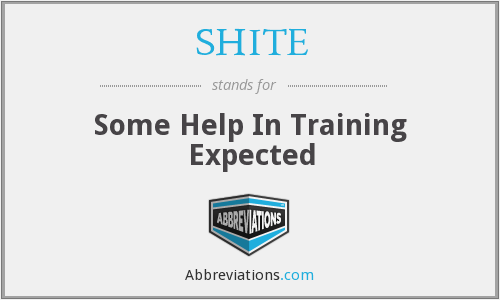 SHITE - Some Help In Training Expected