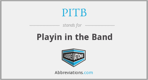 PITB - Playin in the Band