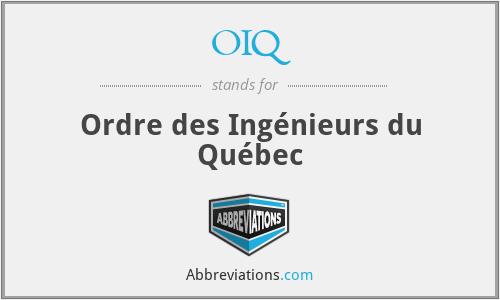 OIQ - Ordre des Ingénieurs du Québec
